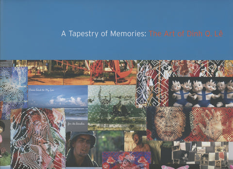 A Tapestry of Memories: The Art of Dinh Q. Le