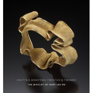 Mary Lee Hu- Knotted, Twisted, and Twined
