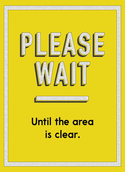 Please Wait Until Area Is Clear-Poster-indiesigns