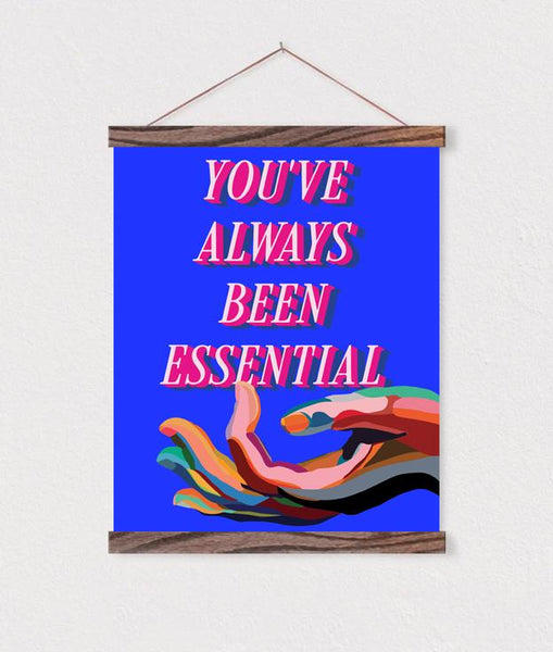 You've Always Been Essential by C. Finley-Give A Sign-indiesigns