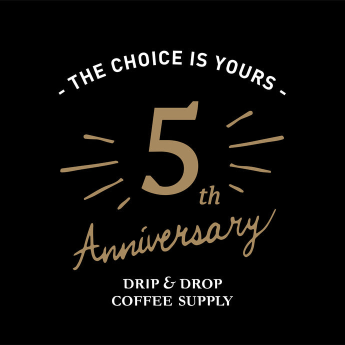 DRIP & DROP 5TH ANNIVERSARY