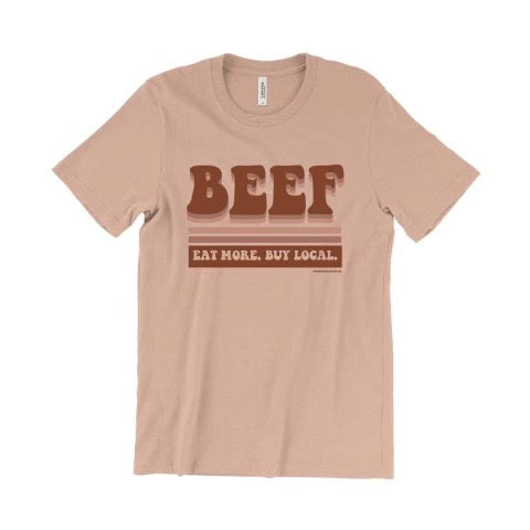 Beef/Eat More, Buy Local T-Shirt
