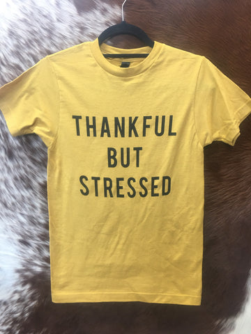 Thankful but Stressed T-Shirt