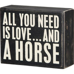 Box Sign-All You Need is Love and a Horse
