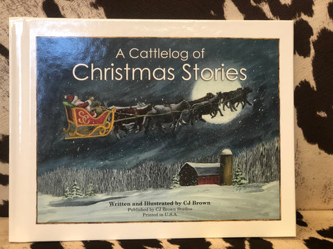 """A Cattlelog of Christmas Stories""- Written and Illistrated By CJ Brown"