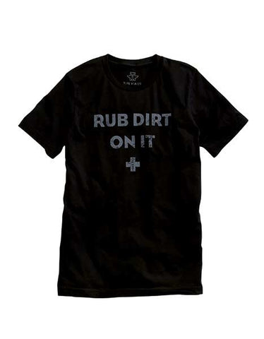 "Tin Haul ""Rub Dirt on it"" T-shirt"