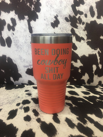 """Been Doing Cowboy Shit"" Tumbler - Coral"