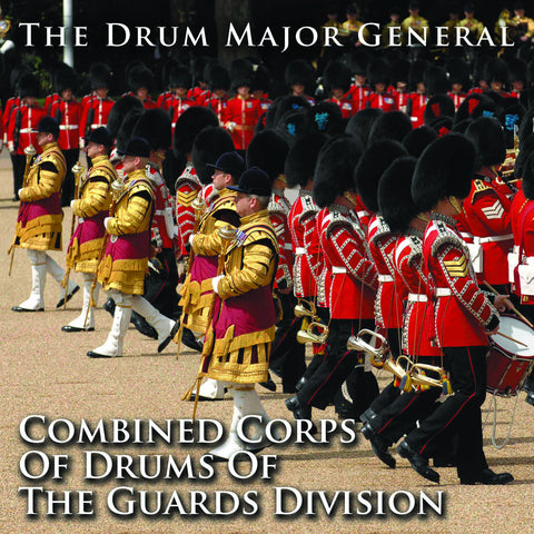 The Drum Major General: Combined Corps of Drums of the Guards Division
