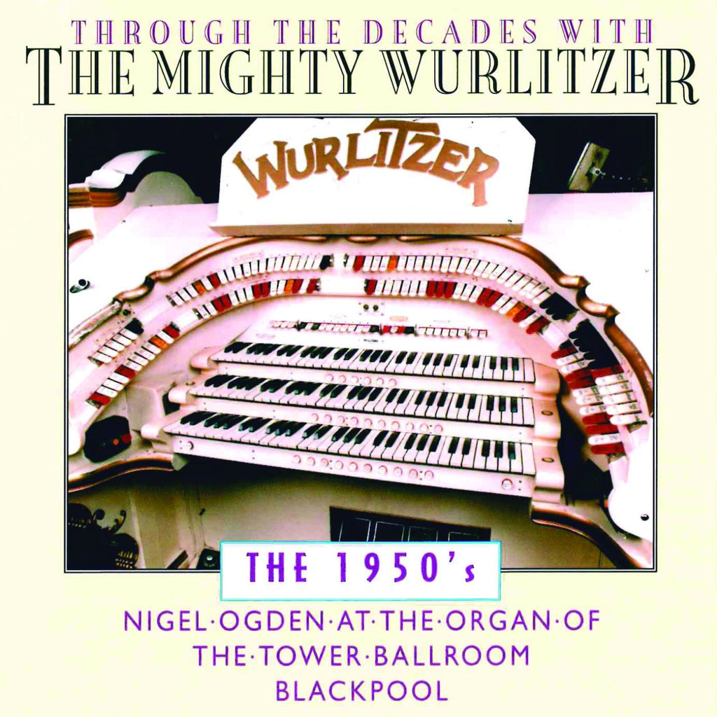 Through the Decades with the Mighty Wurlitzer
