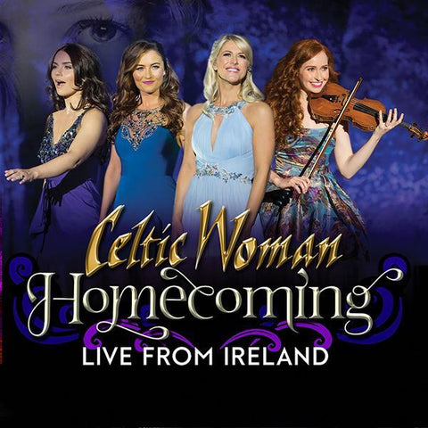 Celtic Woman: Homecoming - Live from Ireland CD
