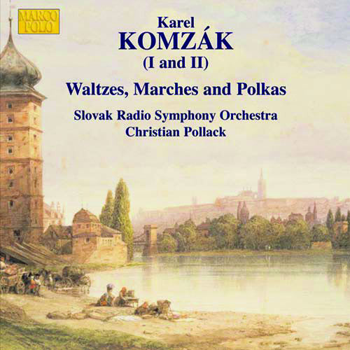 Karel Komzák: Waltzes, Marches, and Polkas