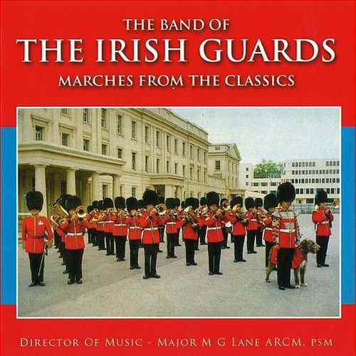 The Irish Guards: Marches from the Classics