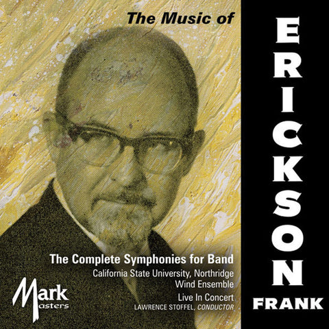 Frank Erickson: The Complete Symphonies for Band