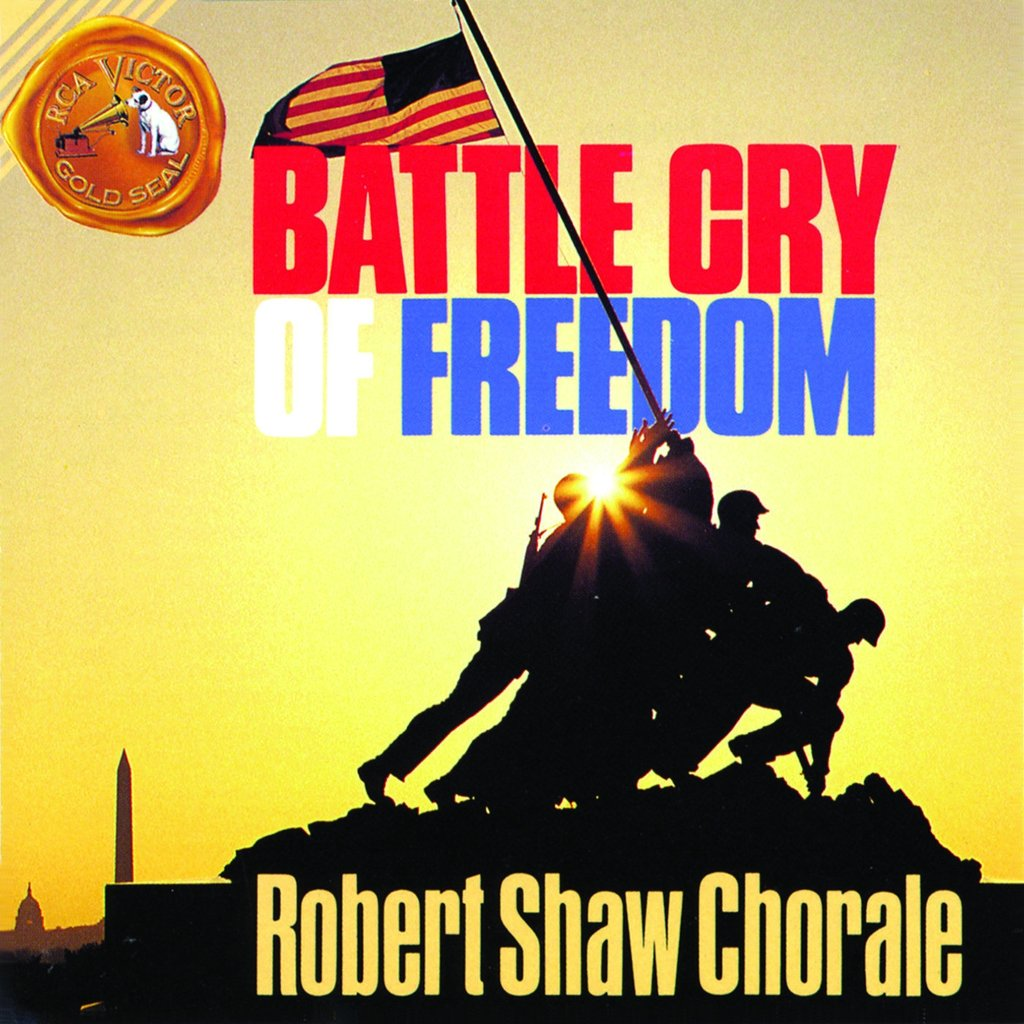 Battle Cry of Freedom: Robert Shaw Chorale
