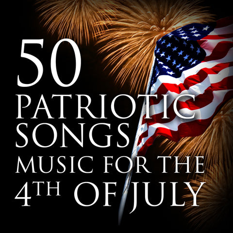 50 Patriotic Songs for the 4th of July