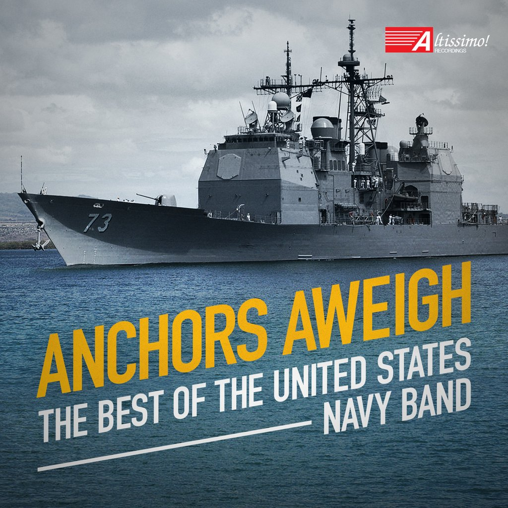 Anchors Aweigh - The Best of The United States Navy Band