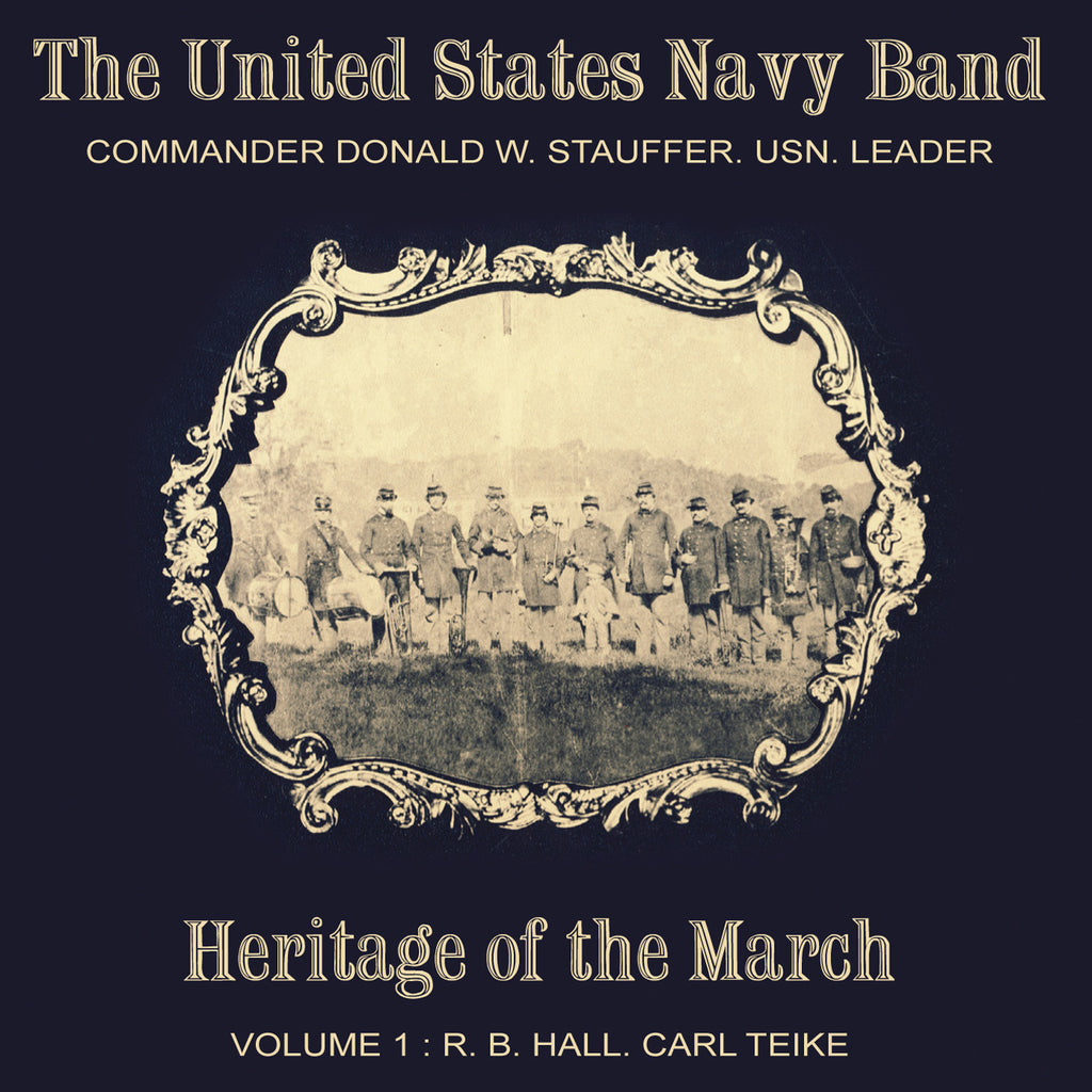 Heritage of the March: Volume 1, The Music of Hall and Teike