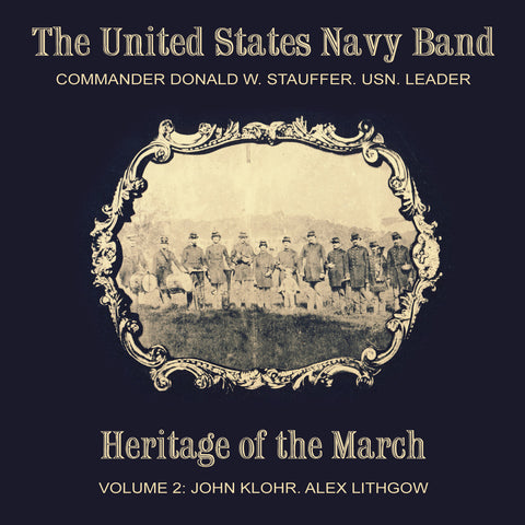 Heritage of the March: Volume 2, The Music of Klohr and Lithgow