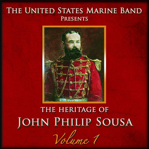 The Heritage of John Philip Sousa: Volume 1