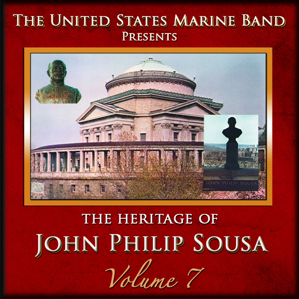 The Heritage of John Philip Sousa: Volume 7