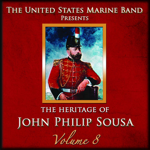 The Heritage of John Philip Sousa: Volume 8