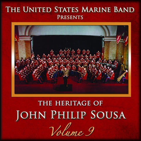 The Heritage of John Philip Sousa: Volume 9