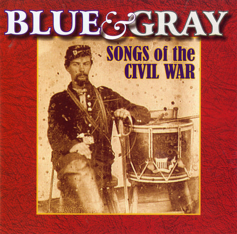 Blue and Gray - Songs of the Civil War