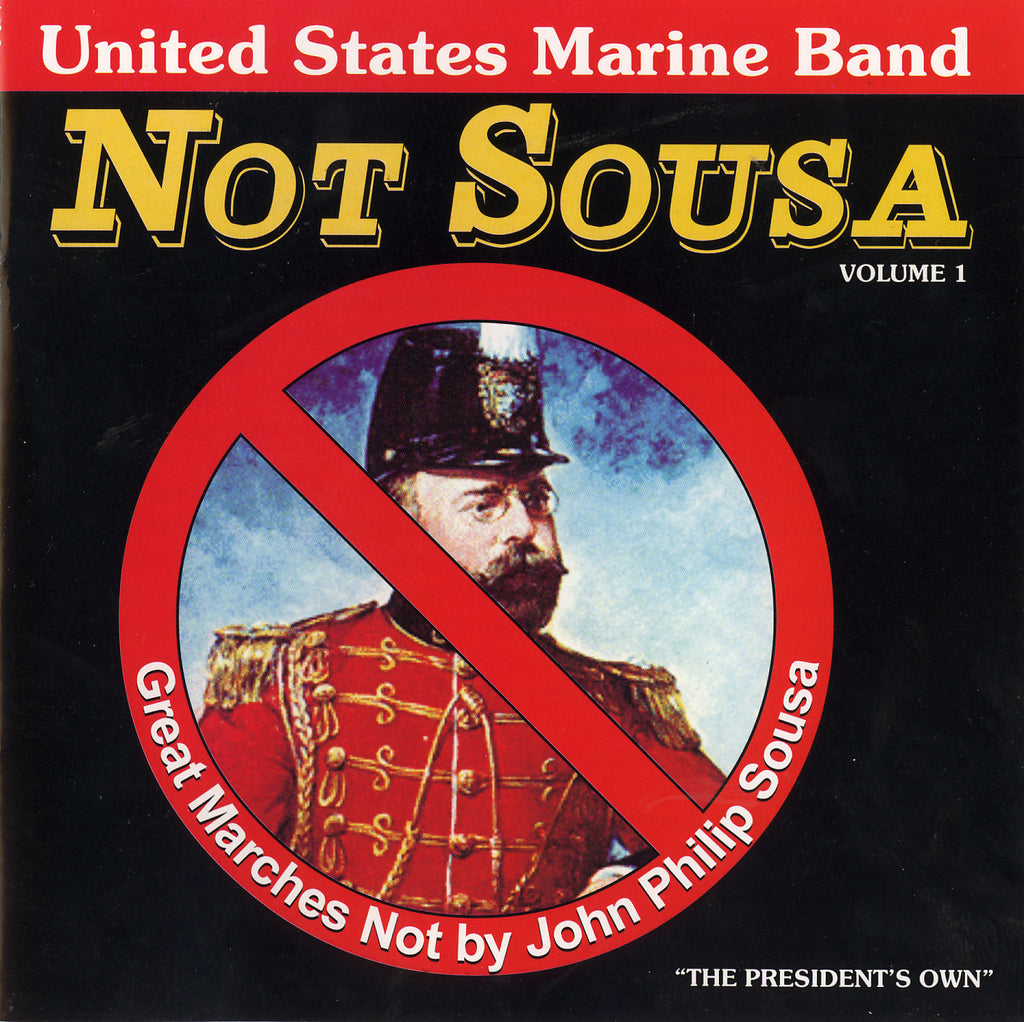 Not Sousa: Volume 1