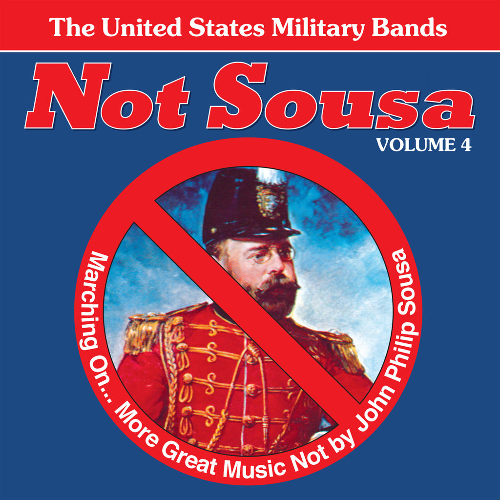 Not Sousa: Volume 4