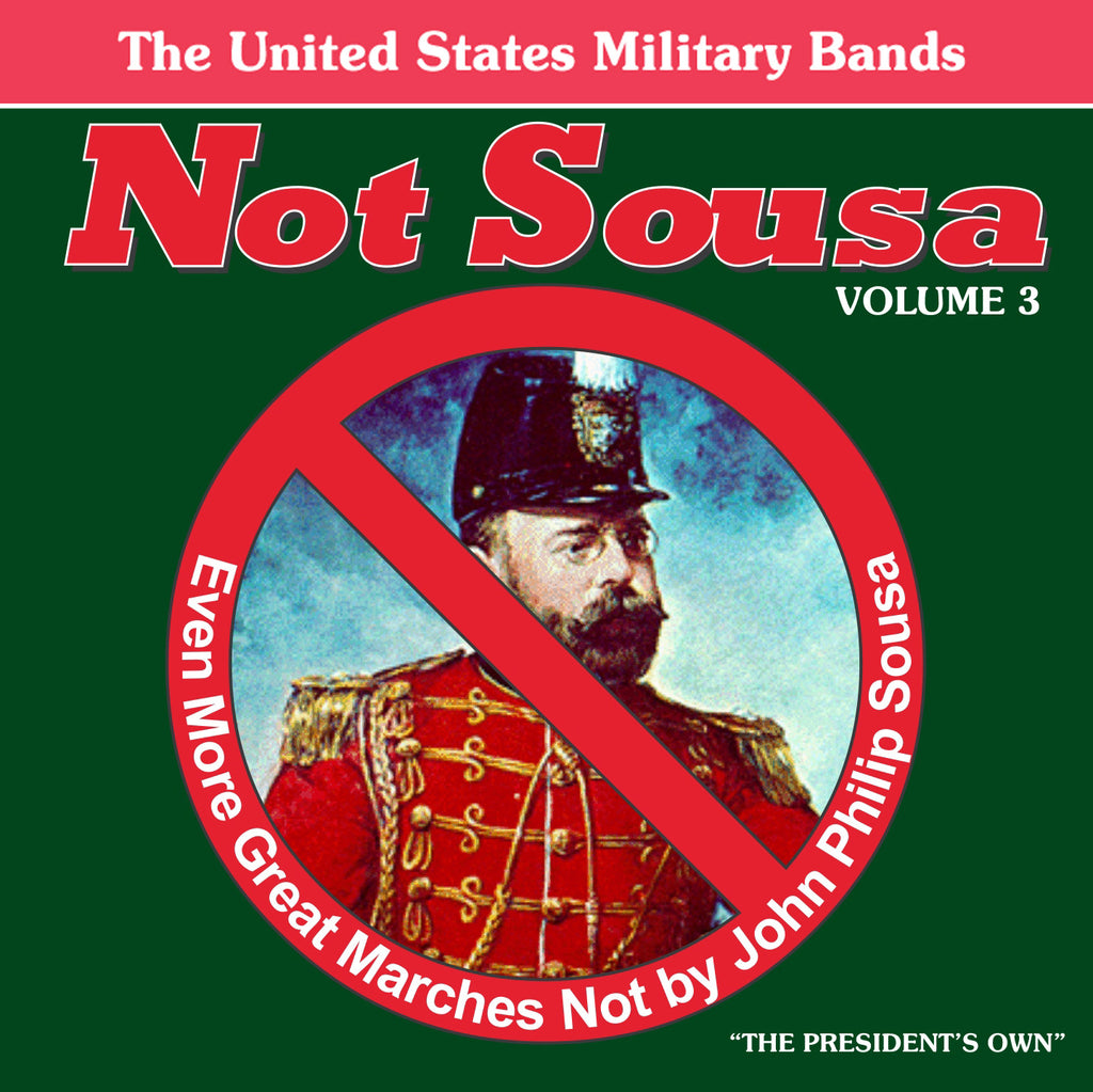 Not Sousa: Volume 3