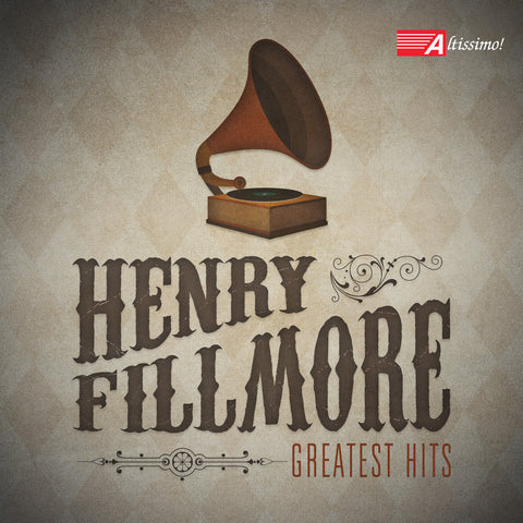 Henry Fillmore's Greatest Hits