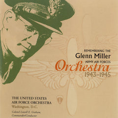 Remembering the Glenn Miller Army Air Forces Orchestra