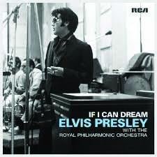 Elvis Presley: If I Can Dream