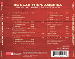 U.S. Marine Band: Be Glad Then, America