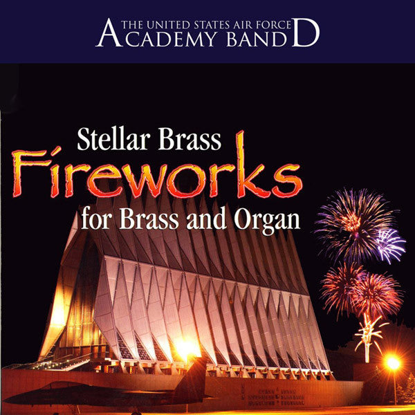 Fireworks for Brass & Organ: USAF Academy Band
