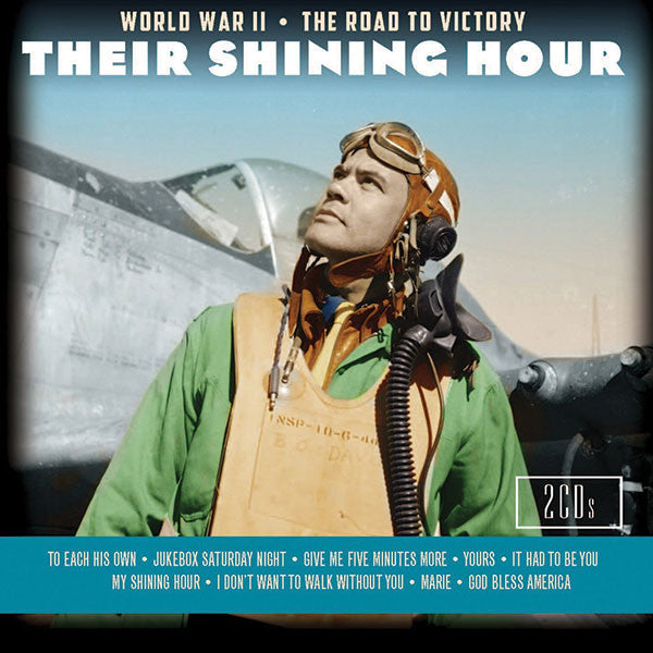 Their Shining Hour: World War II - The Road to Victory