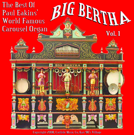Big Bertha, Vol. 1: The Best of Paul Eakins' World Famous Carousel Organ