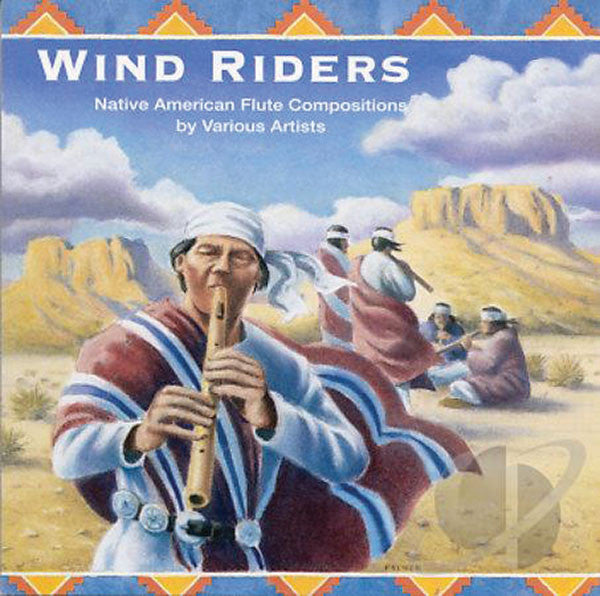 Wind Riders: The Native American Flute