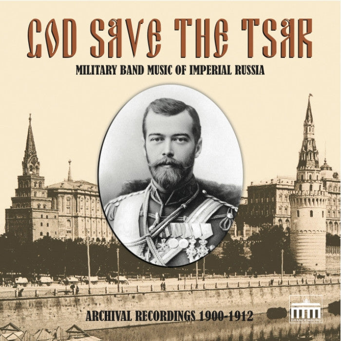 God Save the Tsar: Imperial Military Music of Russia