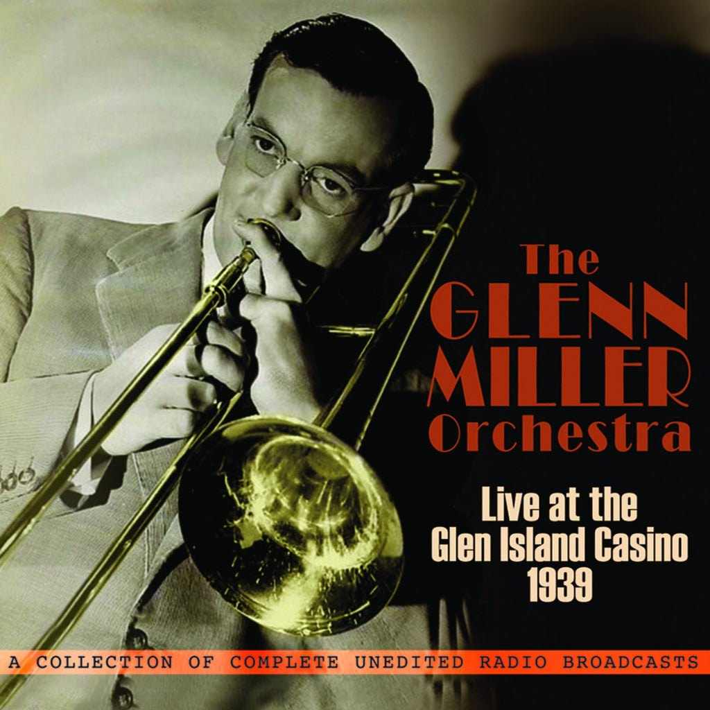 The Glenn Miller Orchestra: Live at Glen Island Casino