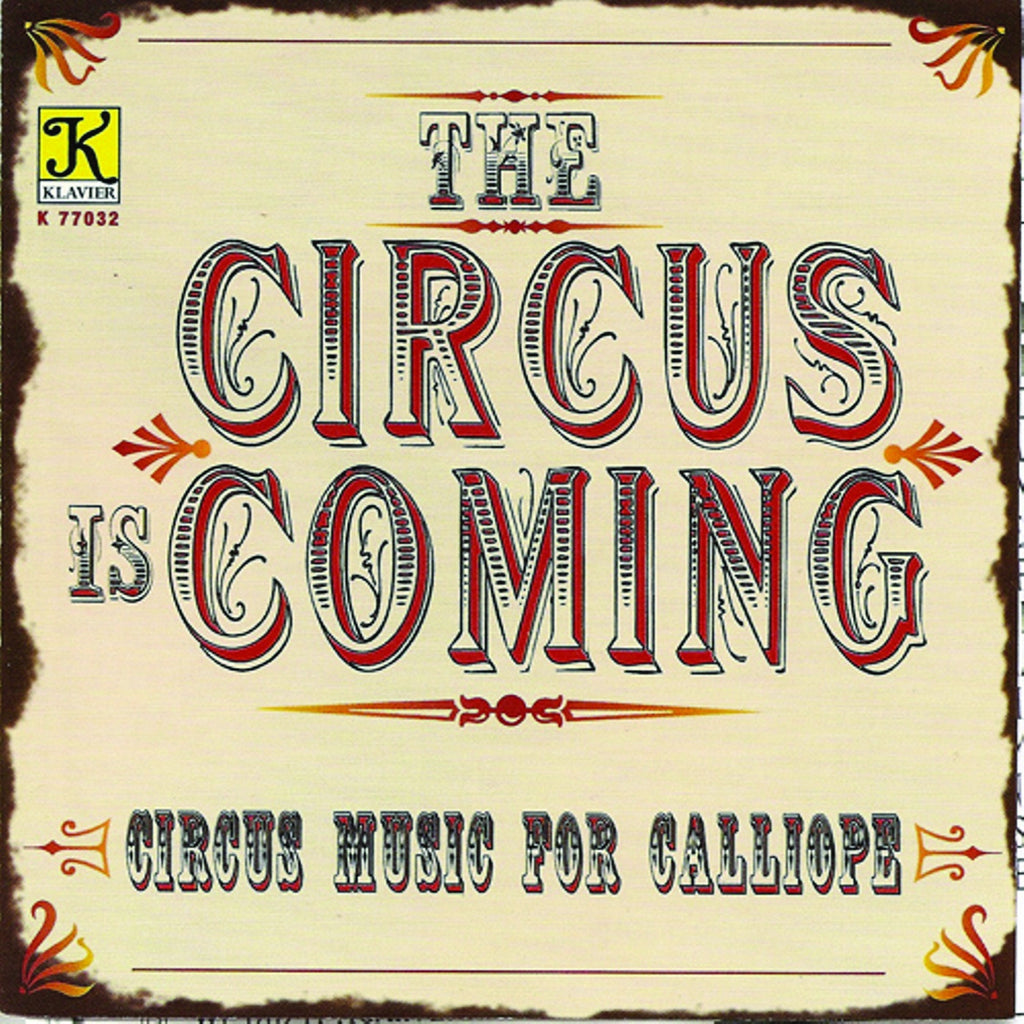 The Circus is Coming: Circus Music for Calliope
