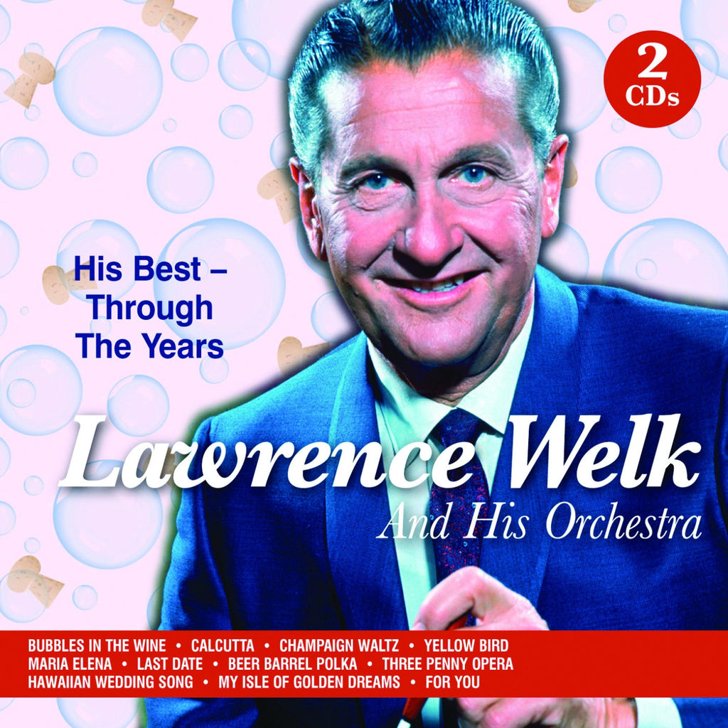 Lawrence Welk and His Orchestra - His Best Through the Years