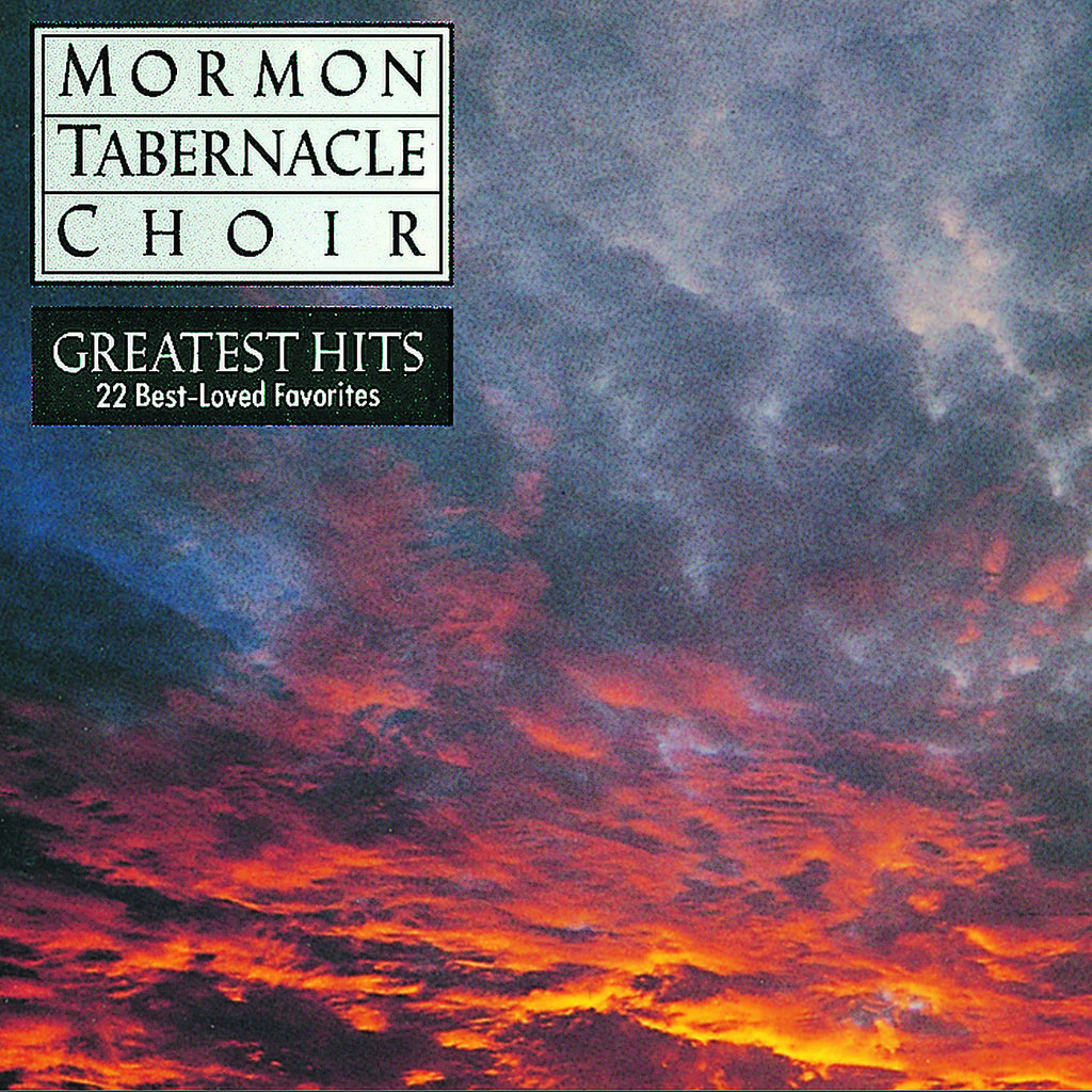 Mormon Tabernacle Choir: Greatest Hits