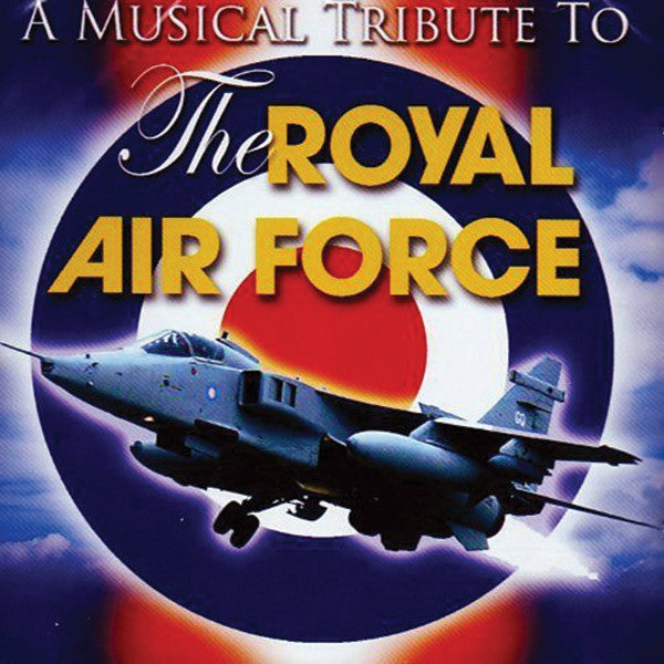 Royal Air Force Bands: Musical Tribute to the Royal Air Force