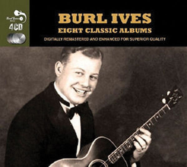 Burl Ives: Eight Classic Albums 4-CD Set