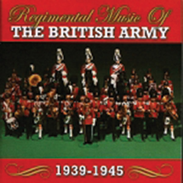 Regimental Music of the British Army: 1939-1945 3CD