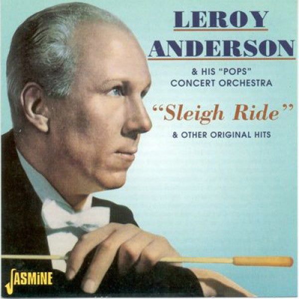 Leroy Anderson: Sleigh Ride & Other Original Hits