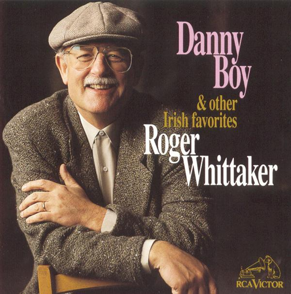 Roger Whittaker: Danny Boy & Irish Favorites