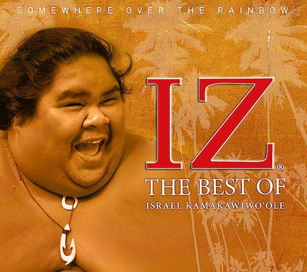 The Best of IZ: Somewhere Over the Rainbow