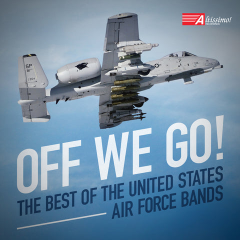 Off We Go! - The Best of The United States Air Force Bands